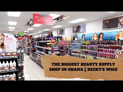 The Biggest Beauty Supply shop in Ghana || BECKY's  WIGS
