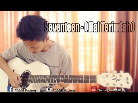 Seventeen - (Hal Terindah) cover by wahid