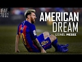 Lionel Messi ● American Dream ● Skills & Goals 2017 HD