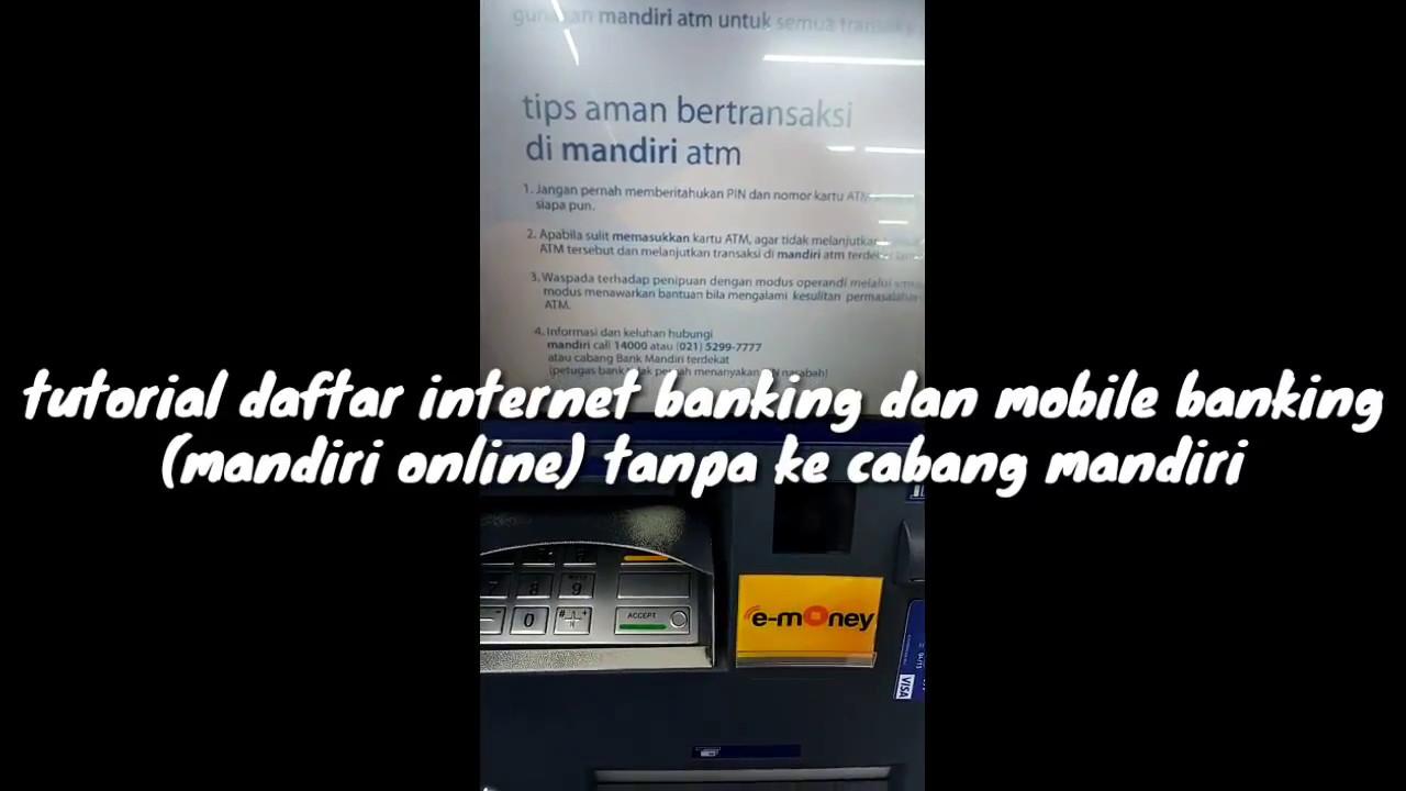 Tutorial Daftar Internet Banking Mandiri Dan Mobile Banking Mandiri