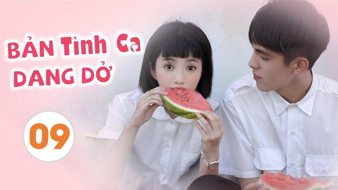 image [ Thuyết Minh ] BẢN TÌNH CA DANG DỞ - Tập 09   Phim Thanh Xuân Học Đường Trung Quốc Siêu Hay