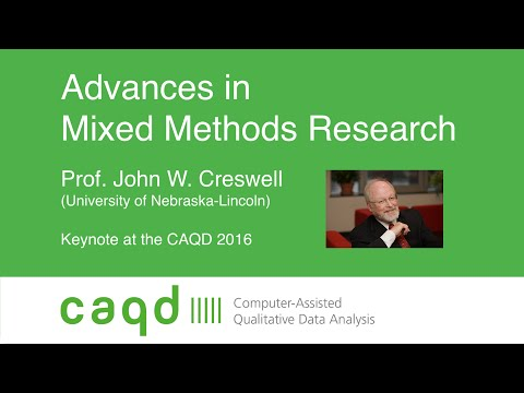 Advances in Mixed Methods Research – John W. Creswell, PhD - Keynote at the 2016 CAQD conference