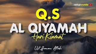 Surah AL QIYAMAH - Ust  Hanan Attaki Lc (Teks Arab dan Terjemahan)