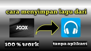 Video cara menyimpan lagu dari JOOX ke pemutar musik/galeri/sd card download MP3, 3GP, MP4, WEBM, AVI, FLV Oktober 2018