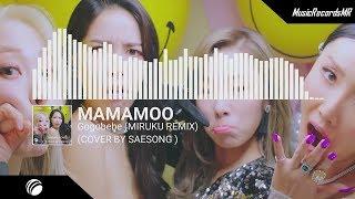 MAMAMOO - gogobebe (MIRUKU REMIX)(COVER by SAESONG)[MusicRecordsMR Release]
