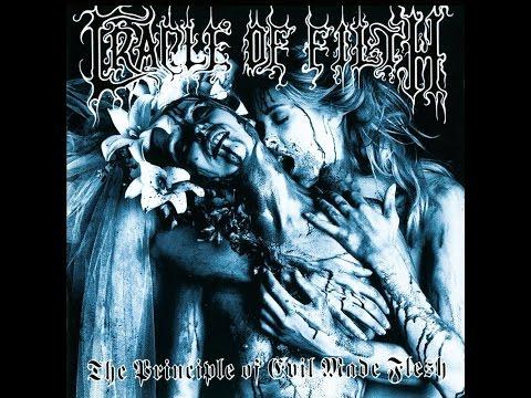 Cradle of Filth - The Principle of Evil Made Flesh [Full Album]