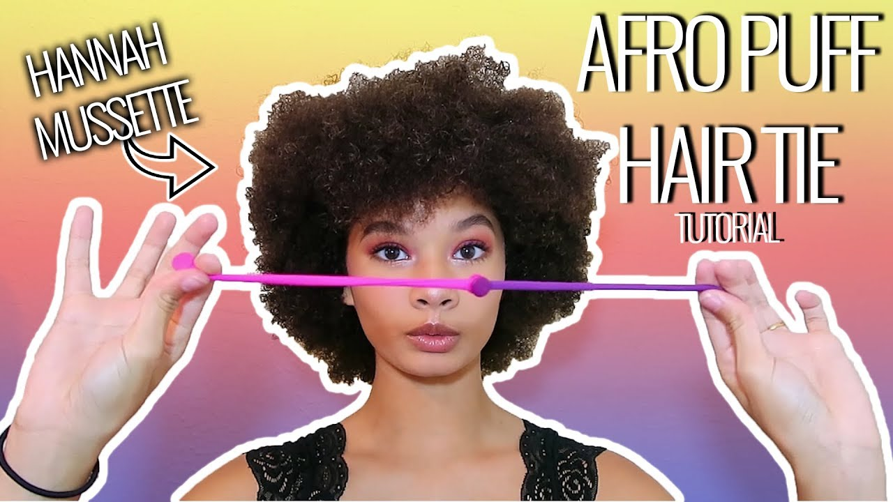Afro Puff Hair Tie  How To by Hannah Mussette - YouTube 27a4a416c4f