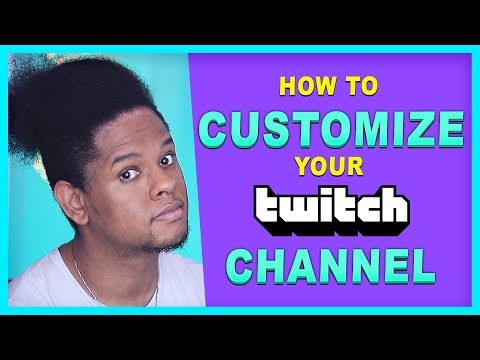 How To Customize Your Twitch Channel - Step By Step