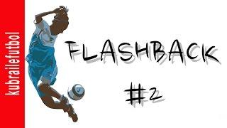 Kübra ile Futbol  Flashback 2  Özet  Top Kontrolü Ayak içi Pas Çalım  Futbol Hareketleri