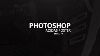 Photoshop- Adidas Trainer Poster Speedart
