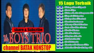 15 Lagu Terbaik The Boys Trio | The Boys Trio Nonstop  lagu batak Terbaik