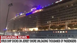 BREAKING: VIRUS SHIP DOCKS ON JERSEY SHORE UNLOADING THOUSANDS OF PASSENGERS - NIGHTMARE SCENARIO