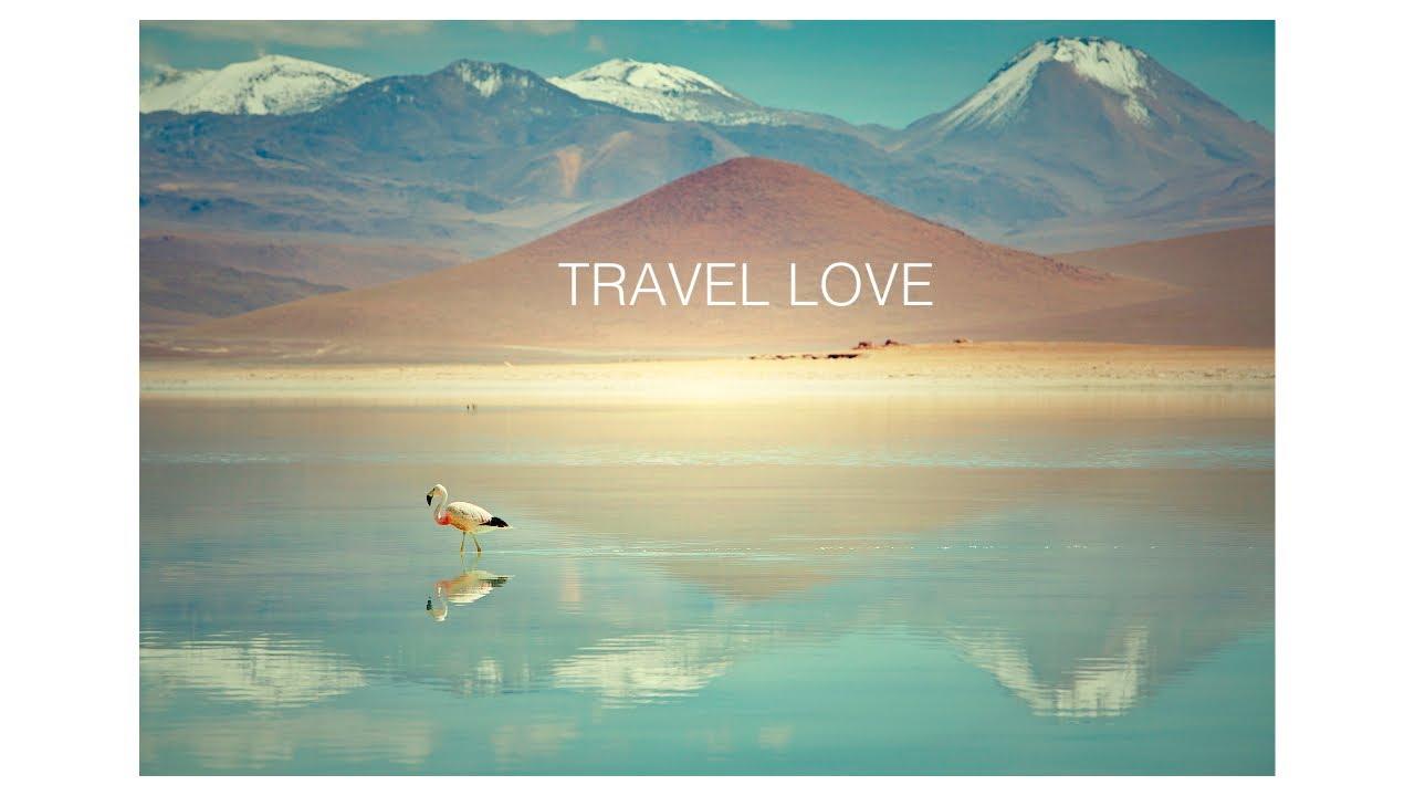 TRAVEL LOVE - YouTube