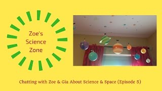 Chatting About Science & Space with Zoe & Gia (Episode 5)