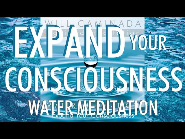 WATER MEDITATION - Expand Your Consciousness