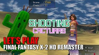 Let's Play Final Fantasy X-2 HD Remaster: Part 23 ~ SHOOTING CACTUARS
