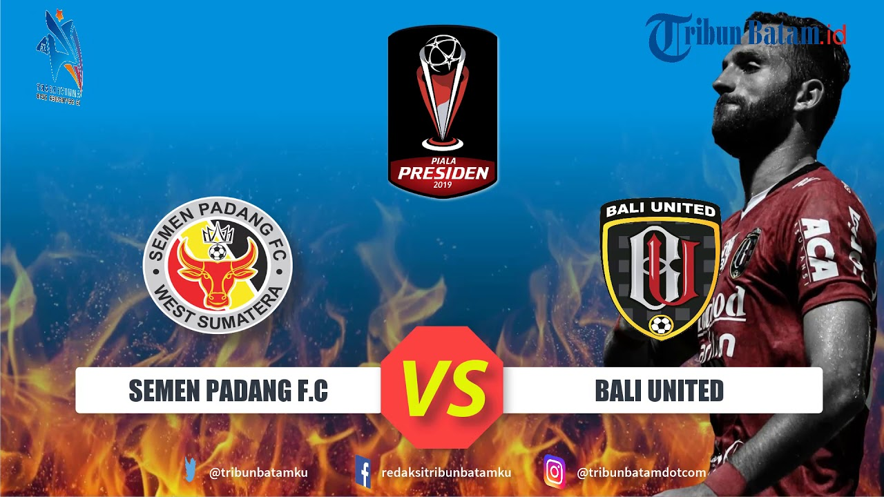 Jadwal Pertandingan Semen Padang Fc Vs Bali United Senin