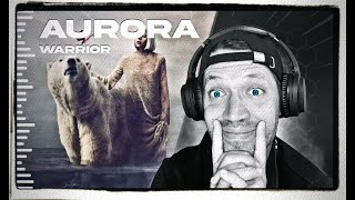 AURORA - Warrior (REACTION)