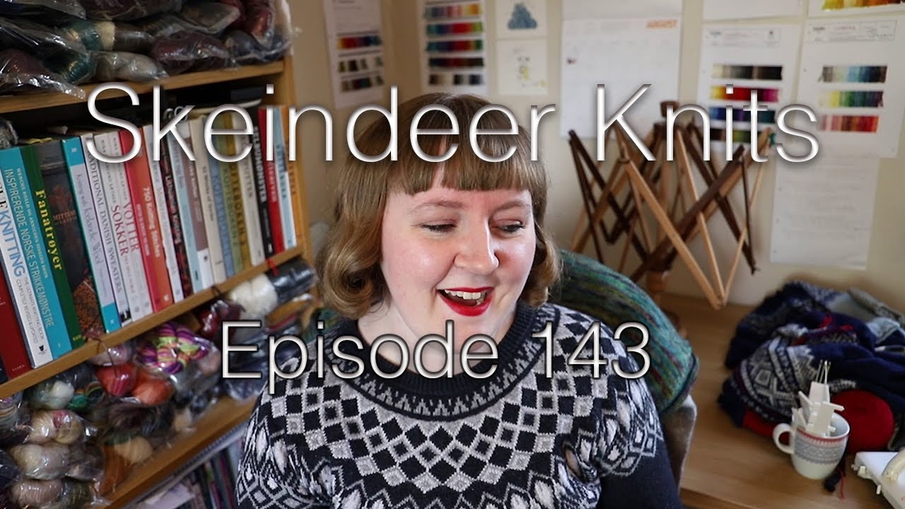 Skeindeer Knits Ep. 143: an incoherent return
