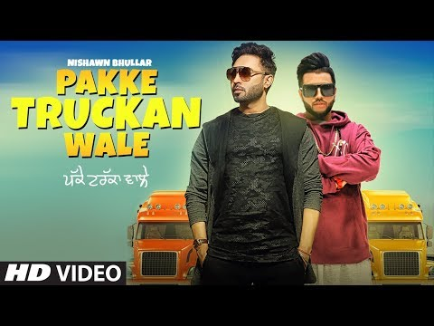 Pakke Truckan Wale: Nishawn Bhullar | Sukhe Muzical Doctorz | Latest Punjabi Songs 2018