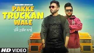 pakke truckan wale nishawn bhullar sukhe muzical doctorz latest punjabi songs 2018