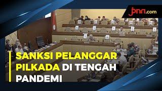 DPR Rumuskan Sanksi Pelanggar Pilkada 2020 di Tengah Pandemi - JPNN.com