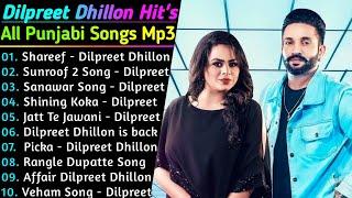 Dilpreet Dhillon New Song 2021 | New All Punjabi Jukebox 2021 | Dilpreet Dhillon New All Song 2021