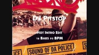 KRS One - Sound of da Police (Hot Intro Pitstop Edit 16 Bars 95 BPM)