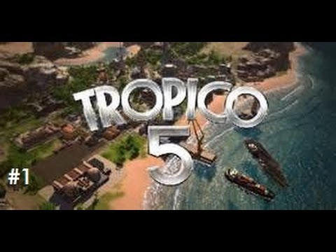 Let's Play - Tropico 5 - Episode 1