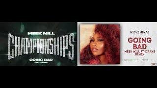 Meek Mill - Going Bad feat. Drake (Remix) Nicki Minaj - Barbie Goin Bad
