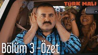 Türk Malı 3. Bölüm - Özet