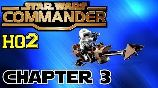 Star Wars Commander HQ2▐ COMPLETING CHAPTER 3: THE SACRED WATERS
