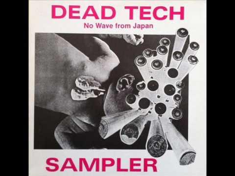 v/a 'DEAD TECH SAMPLER - NO WAVE FROM JAPAN' LP 1986 [FULL ALBUM / COMPLETE]