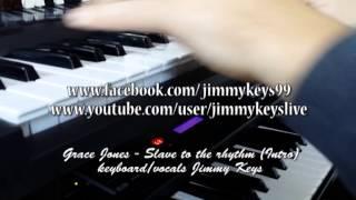 Grace Jones - Slave to the Rhythm (intro performed by Jimmy Keys)
