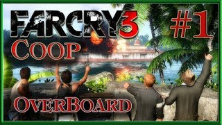 Far Cry 3 PC - Coop Gameplay (Overboard) Part 1