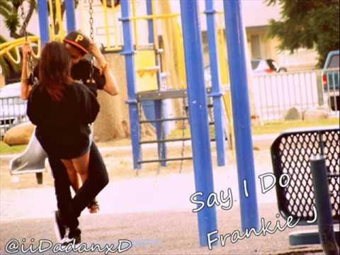Frankie J - Say I Do w/ DL