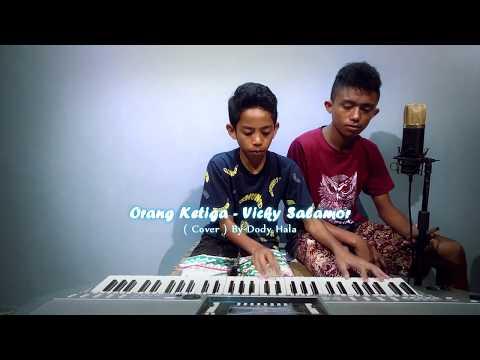 Orang Ketiga - Vicky Salamor (cover) By Dodi Hala