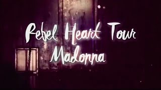 Madonna | Rebel Heart Tour Trailer