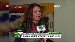 El fuerte desmentido de Roxana Muñoz contra Kike Acuña