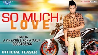So Much Love (Official Teaser) - A Vin (ASH), Ron A (Arun) - Latest Breakup Song 2019