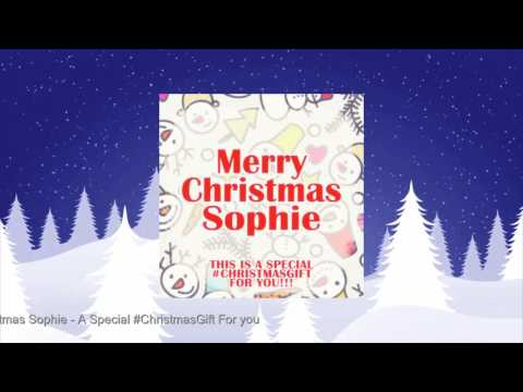Merry Christmas Sophie! A Special #ChristmasGift For you