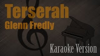 Glenn Fredly Terserah Karaoke Version Ayjeeme Karaoke