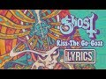Ghost / Kiss The Go-Goat (Lyrics)