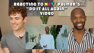 "Two Gay Matts React to Matt Palmer's ""Do It All Again"" video!"