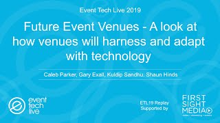Future Event Venues - How venues will harness and adapt with technology - Event Tech Live 2019