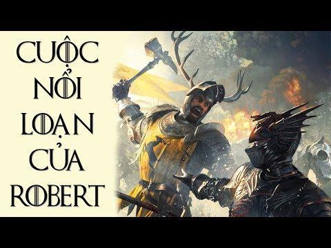 Game of Thrones - ĐẾ CHẾ TARGARYEN BỊ LẬT ĐỔ THẾ NÀO (CUỘC NỔI LOẠN CỦA ROBERT)