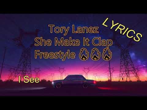 (LYRICS) TORY LANEZ – SHE MAKE IT CLAP – FREESTYLE 🔥🔥🔥