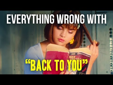 Everything Wrong With Selena Gomez - Back To You