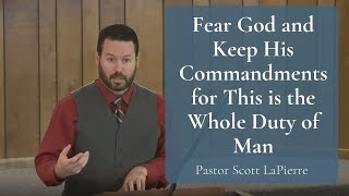 Fear God and Kęep His Commandments for This is the Whole Duty of Man - Ecclesiastes 12:13