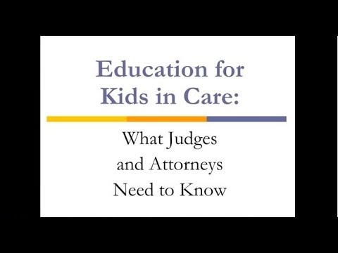 Education for Kids in Care   What Judges and Attorneys Need to Know